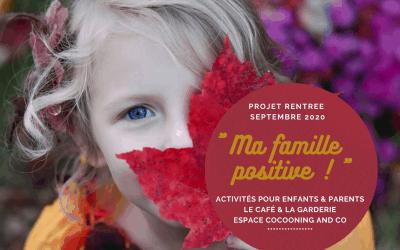 Projet «Ma famille positive !» : activités en conscience pour enfants et parents