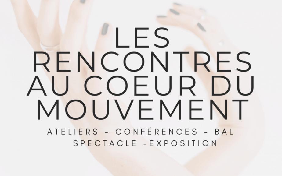 Rencontres «Au coeur du Mouvement» – Arts sacrés, Transformation, Présence, Célébration – 18, 19, 20 octobre 2019