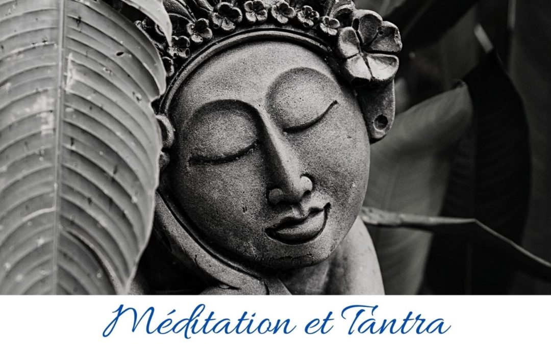 STAGE – explorer une voie spirituelle : méditation et tantra – du 19 au 22 juillet