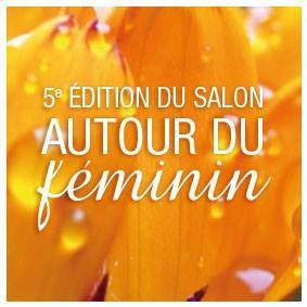 Festival «Autour du Féminin» – 5ème édition – 24 et 25 mars